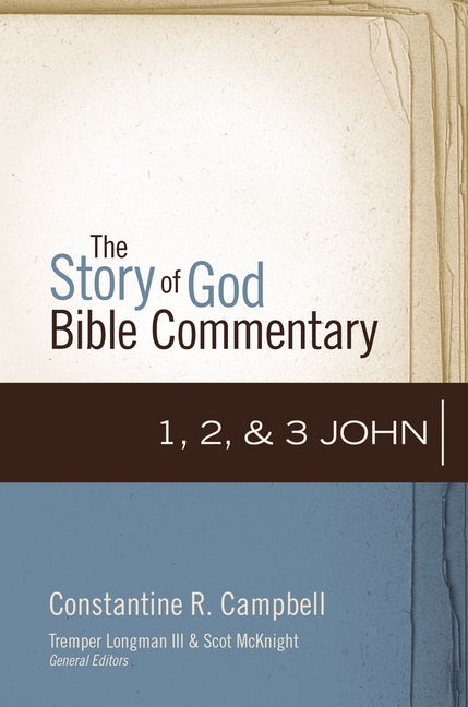 Cover of 1, 2, 3 John (Story of God Bible Commentary) by Constantine R. Campbell