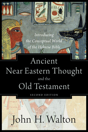 Cover of Ancient Near Easter Thought and the Old Testament (2nd edition) by John H. Walton