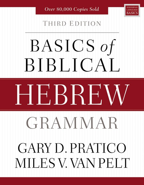 Cover of Basics of Biblical Hebrew Grammar (3rd edition) by Gary D. Pratico and Miles V. Van Pelt