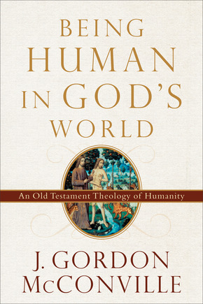 Cover of Being Human in God's World: An Old Testament Theology of Humanity